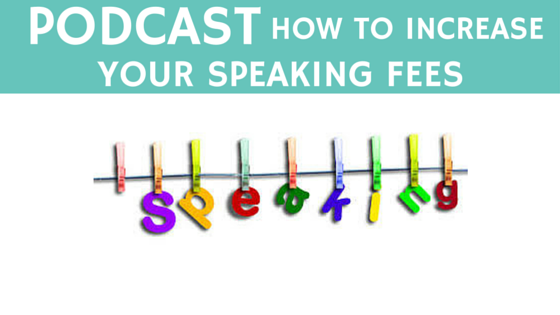 Increase Your Speaking Fees