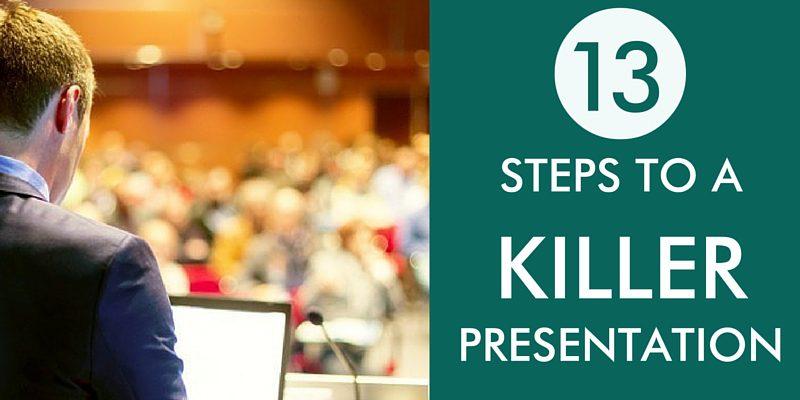 13 steps to killer presentation