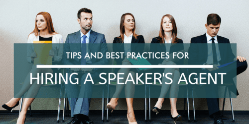 Hiring a Speaker's Agent - Tips and Best Practices