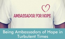 Being Ambassadors of Hope in Turbulent Times