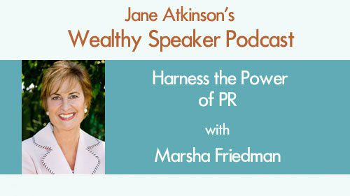 Harness the Power of PR with Marsha Friedman