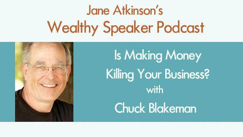 Is Making Money Killing Your Business with Chuck Blakeman