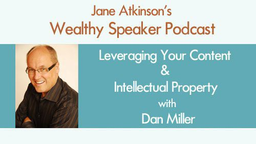 Leveraging Your Content & Intellectual Property with Dan Miller