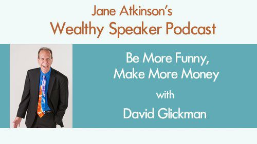 Be More Funny, Make More Money with David Glickman