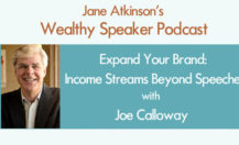 [Podcast] Expand Your Brand: Income Streams Beyond Speeches with Joe Calloway