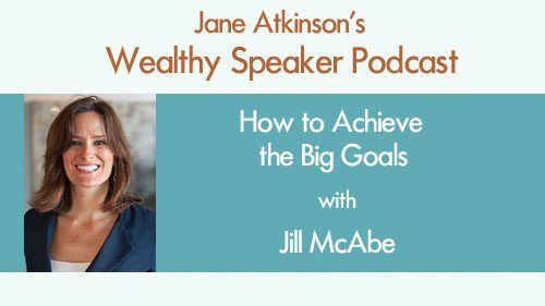 How to Achieve the Big Goals with Jill McAbe