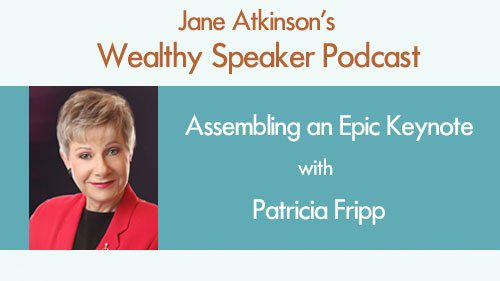 Assembling an Epic Keynote with Patricia Fripp