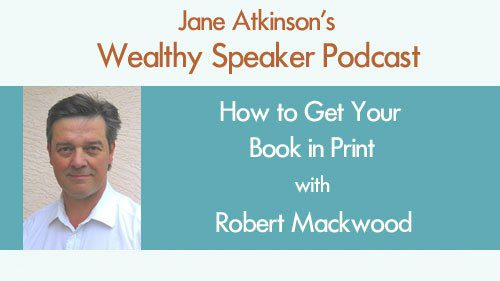 How to Get Your Book In Print with Robert Mackwood