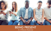 Being Present: A Two Minute Video Exercise