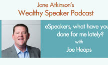 [Podcast] eSpeakers, What have you done for me lately? With Joe Heaps