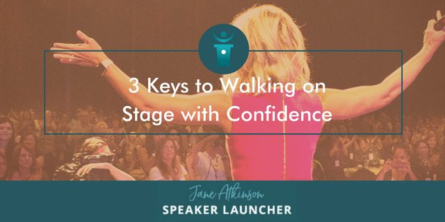 3 keys to walking on stage with confidence