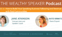 [Podcast] How to Build Your Speaking Business Following and Revenue Using Paid Communities with Katie Krimitsos