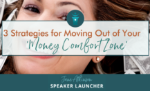 3 Strategies for Moving Out of Your 'Money Comfort Zone' and Finding Greater Success