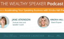 Accelerating Your Speaking Business with Kindra Hall (Part 2)