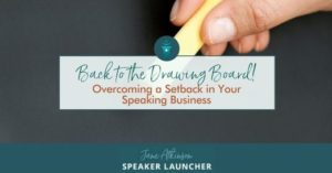 overcoming a setback in your speaking business header