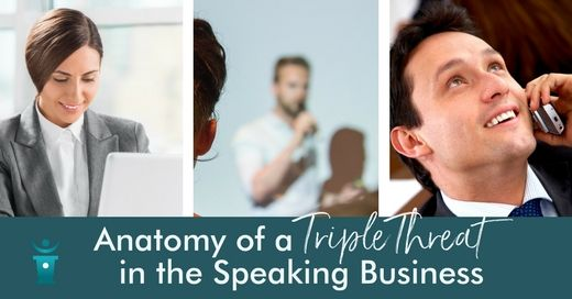anatomy of a triple threat in the speaking business
