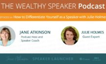[Podcast] How to Differentiate Yourself as a Speaker with Julie Holmes