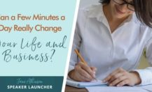 Can a Few Minutes a Day Really Change Your Life and Business?
