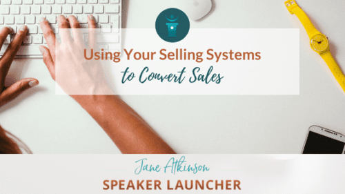 Using Your Selling Systems to Convert Sales