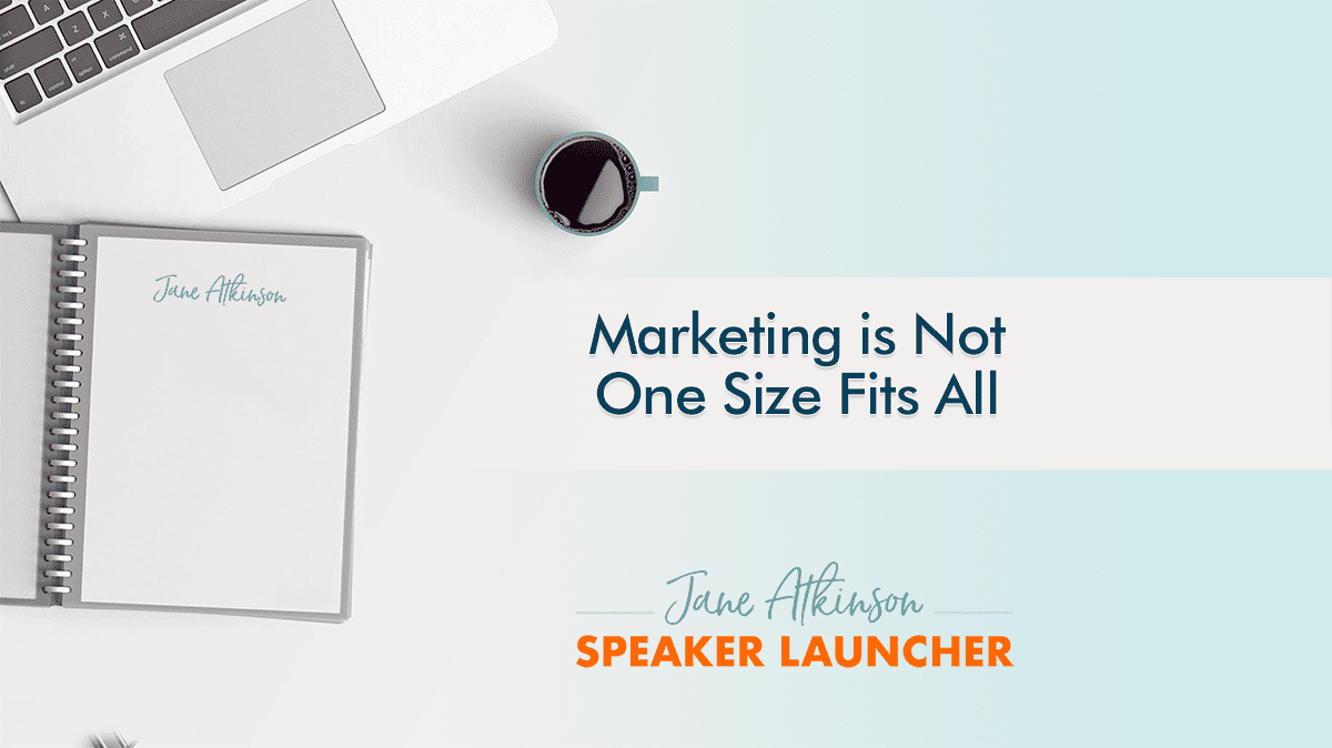 Marketing is Not One Size Fits All