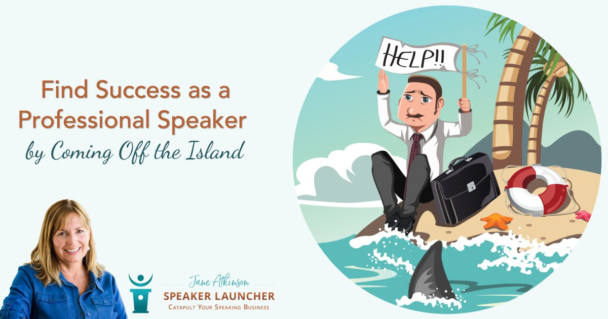 find success as a professional speaker - come off the island