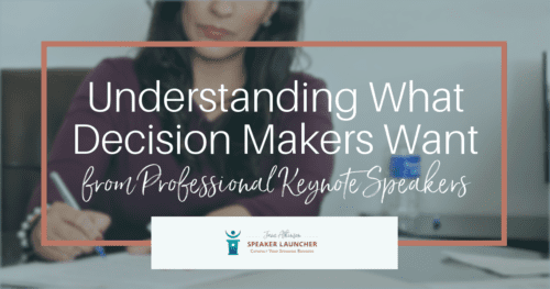 what decision makers want from professional keynote speakers