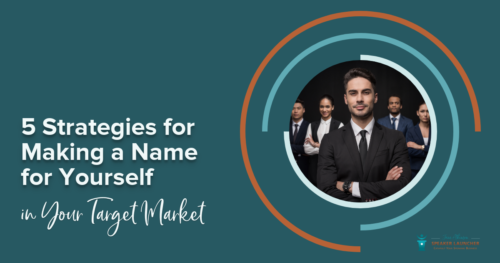 making a name for yourself in your target market