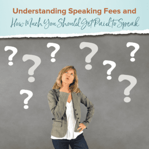 understanding speaking fees and how much you get paid to speak