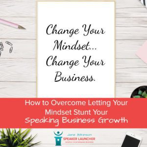 letting your mindset stunt your speaking business growth - self doubt
