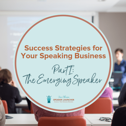 success strategies for your speaking business - emerging speaker