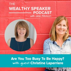 Are You Too Busy to Be Happy? With Christine Laperriere