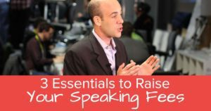 3 Essentials to Raise Your Speaking Fee - Open Graph