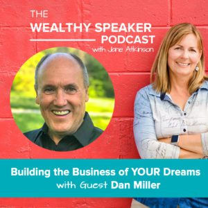 Building the Business of YOUR Dreams with Dan Miller