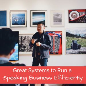 Great Systems to Run a Speaking Business Efficiently - Featured Image