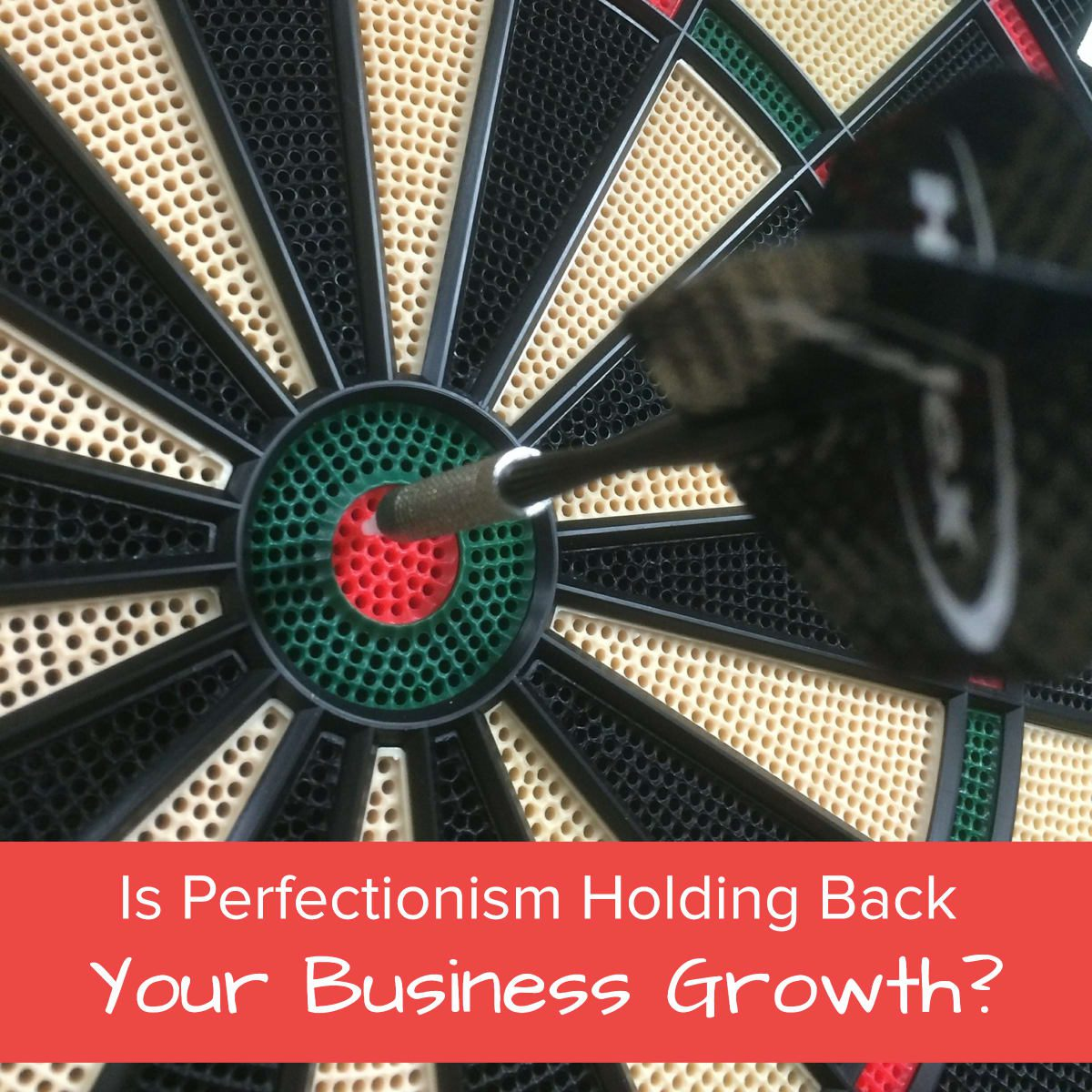 Is Perfectionism Holding Back Your Business Growth - Featured Image
