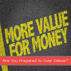 Are You Prepared to Over Deliver? Featured Image