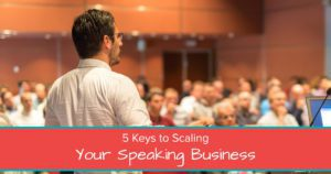 5 Keys to Scaling Your Speaking Business -Open Graph