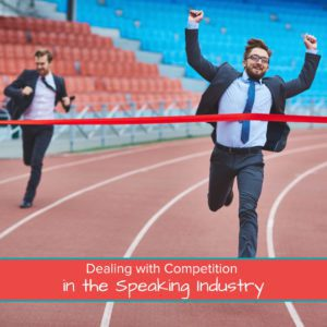 Dealing with Competition in the Speaking Industry - Featured Image
