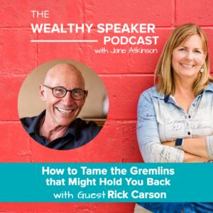 How To Tame the Gremlins Holding You Back with Rick Carson