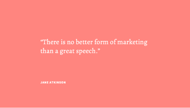 there is no better form of marketing than a great speech.""