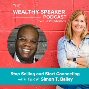 Stop Selling and Start Connecting with Simon T. Bailey