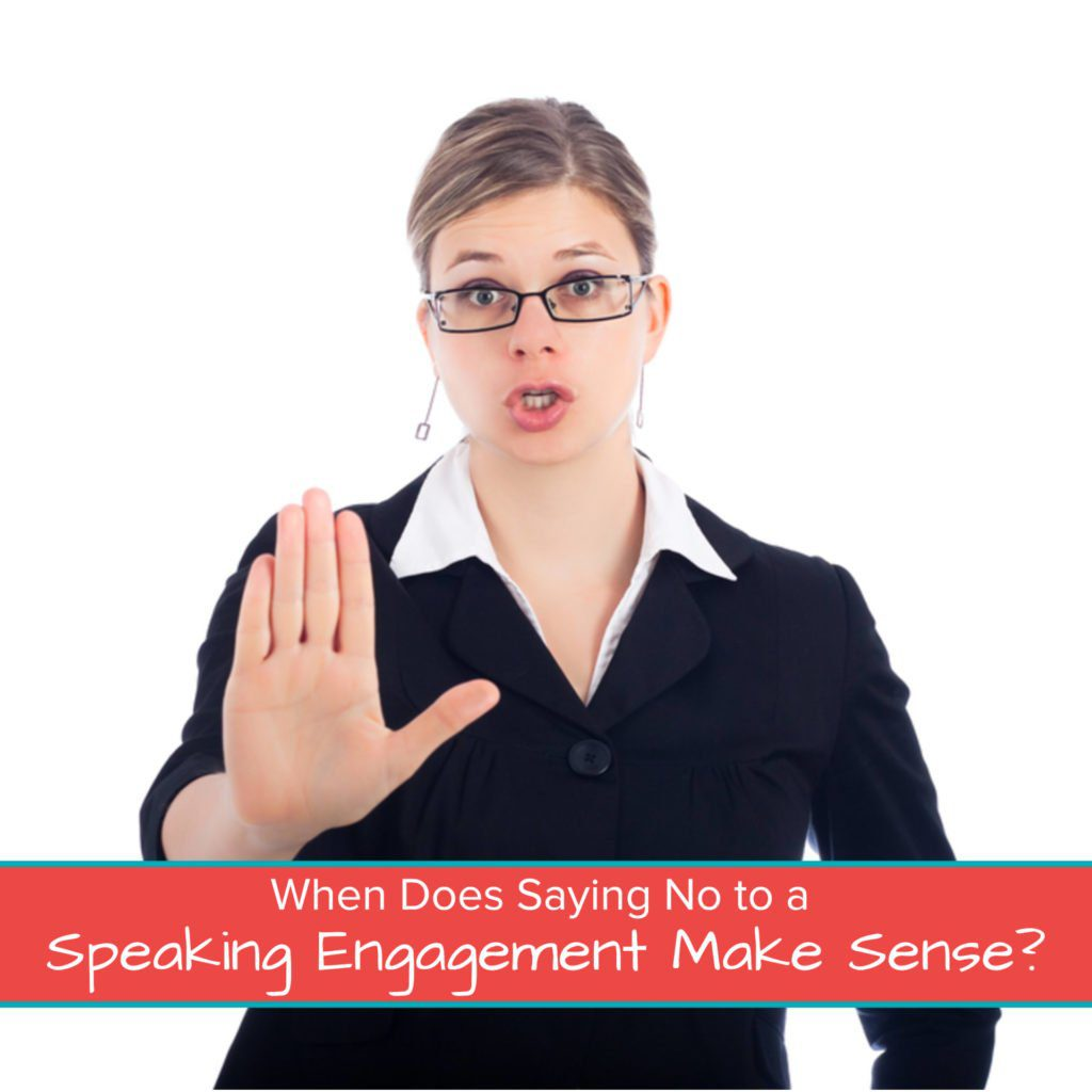 When Does Saying No to a Speaking Engagement Make Sense - Featured Image