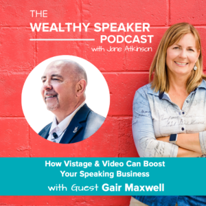 How Vistage & Video Can Boost Your Speaking Business with Gair Maxwell