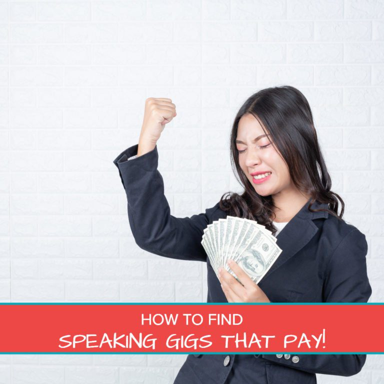 SPEAKING GIGS THAT PAY