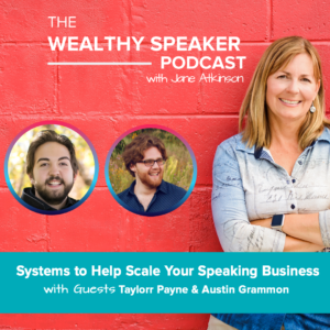 Systems to Help Scale Your Speaking Business with Taylorr Payne & Austin Grammon