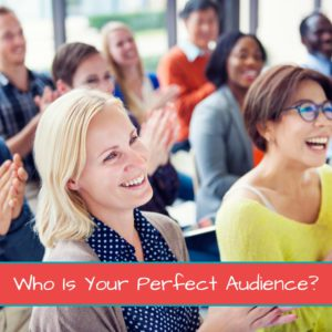 Who Is Your Perfect Audience?- Featured Image