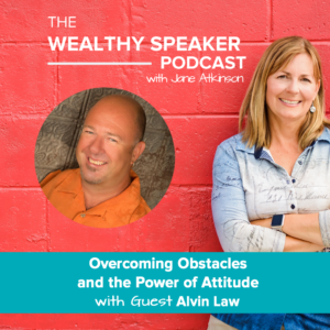 Overcoming Obstacles and the Power of Attitude with Alvin Law