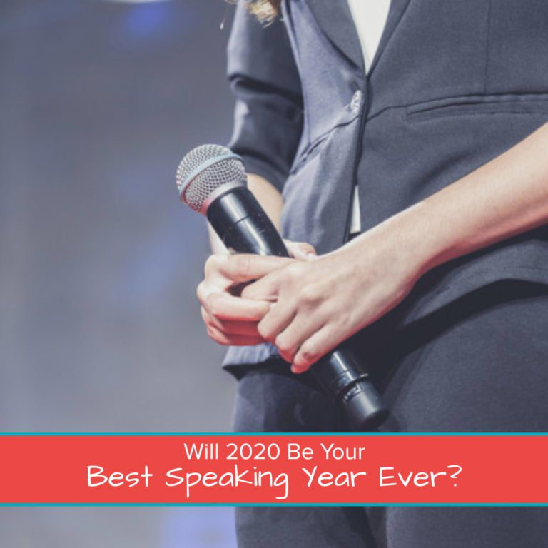 Will 2020 Be Your Best Speaking Year Ever? 1200 x 1200