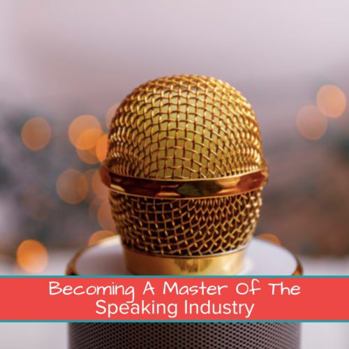 Becoming a Master of the Speaking Industry Featured Image