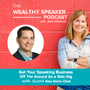 Get your Speaking Business off the Ground as a Side Gig with Alex Swire-Clark